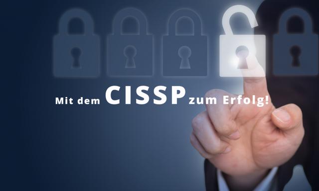 Mit dem CISSP zum Erfolg!