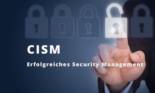 CISM: Erfolgreiches Security Management